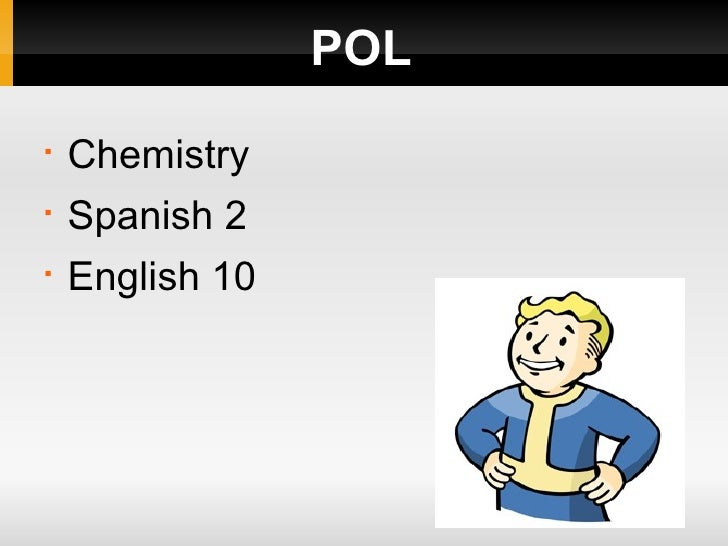 POL§    Chemistry§    Spanish 2§    English 10