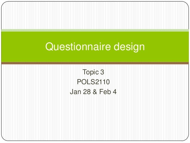 Topic 3POLS2110Jan 28 & Feb 4Questionnaire design