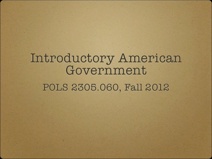 Introductory American     Government POLS 2305.060, Fall 2012