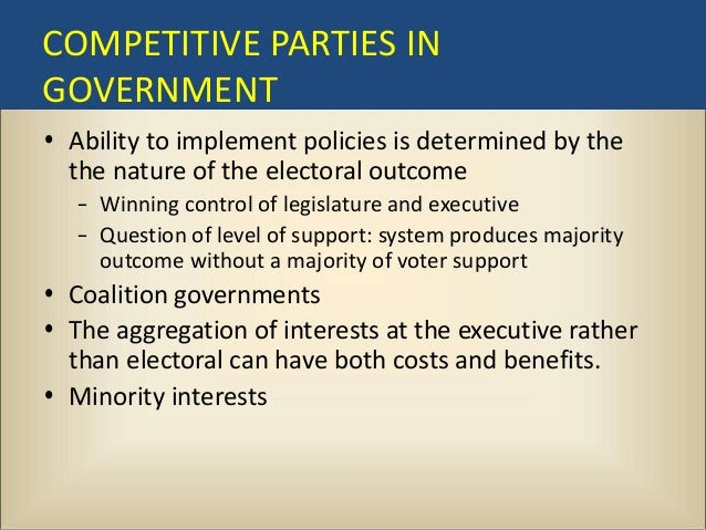 To what extent should govenment be formed through competion amoung political parties(positive aspects of compe