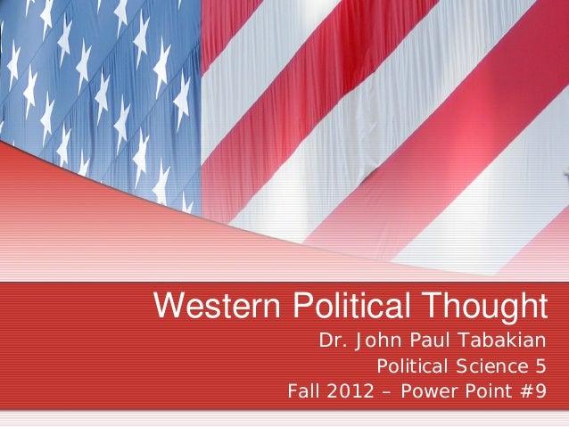 Western Political Thought            Dr. John Paul Tabakian                  Political Science 5        Fall 2012 – Power ...