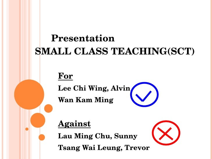 Presentation   SMALL CLASS TEACHING(SCT) For Lee Chi Wing, Alvin Wan Kam Ming Against Lau Ming Chu, Sunny Tsang Wai Leung,...