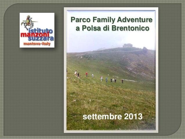 Parco Family Adventure a Polsa di Brentonico settembre 2013