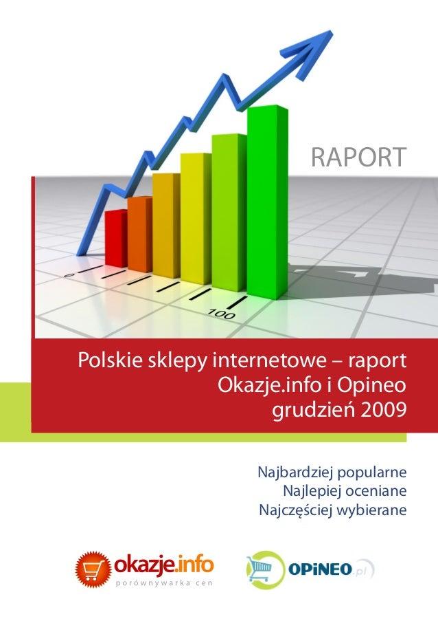 RAPORTPolskie sklepy internetowe – raport                Okazje.info i Opineo                     grudzień 2009           ...