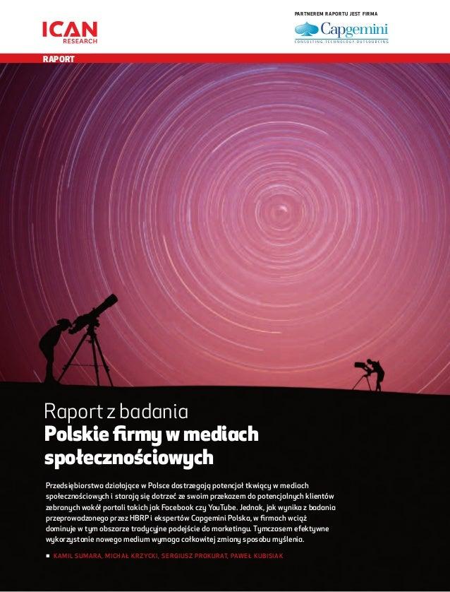 Partnerem raportu jest firma  RAPORT RAPORT  Dodatek promocyjny  Raport z badania Polskie firmy w mediach społecznościowyc...