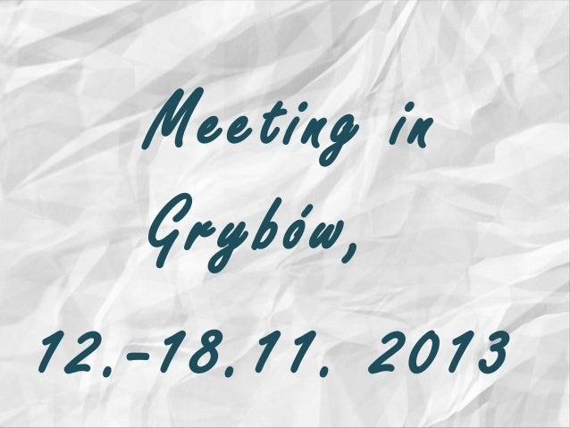 Meeting in Grybów, 12.-18.11. 2013