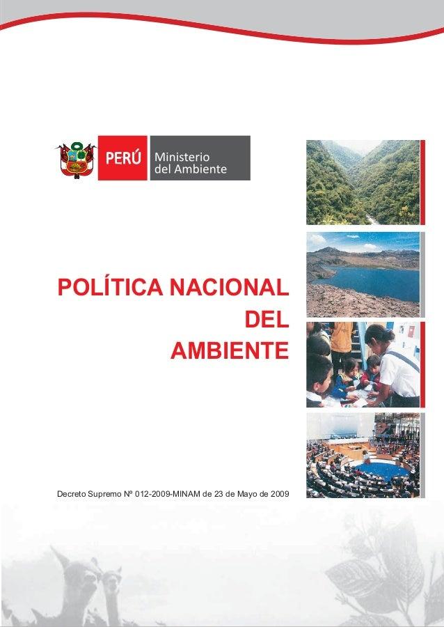 POLÍTICA NACIONAL DEL AMBIENTE Decreto Supremo Nº 012-2009-MINAM de 23 de Mayo de 2009