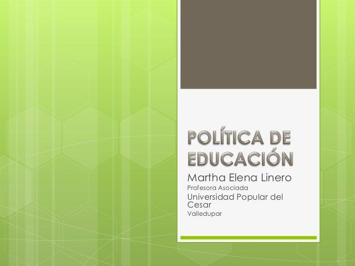 Martha Elena LineroProfesora AsociadaUniversidad Popular delCesarValledupar