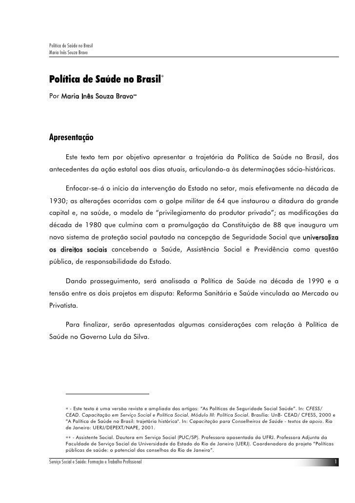 Política de Saúde no Brasil Maria Inês Souza Bravo    Política de Saúde no Brasil∗ Por Maria Inês Souza Bravo∗∗     Aprese...