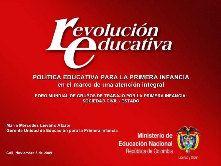 POLÍTICA EDUCATIVA PARA LA PRIMERA INFANCIA en el marco de una atención integral FORO MUNDIAL DE GRUPOS DE TRABAJO POR LA ...
