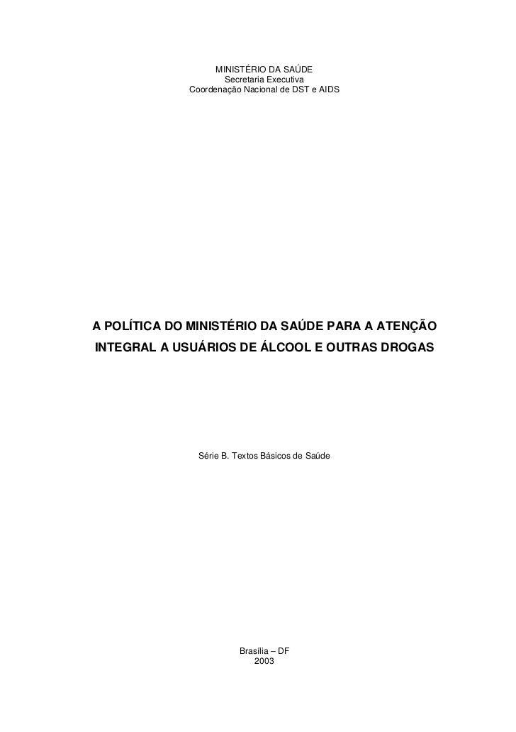 MINISTÉRIO DA SAÚDE                     Secretaria Executiva             Coordenação Nacional de DST e AIDSA POLÍTICA DO M...
