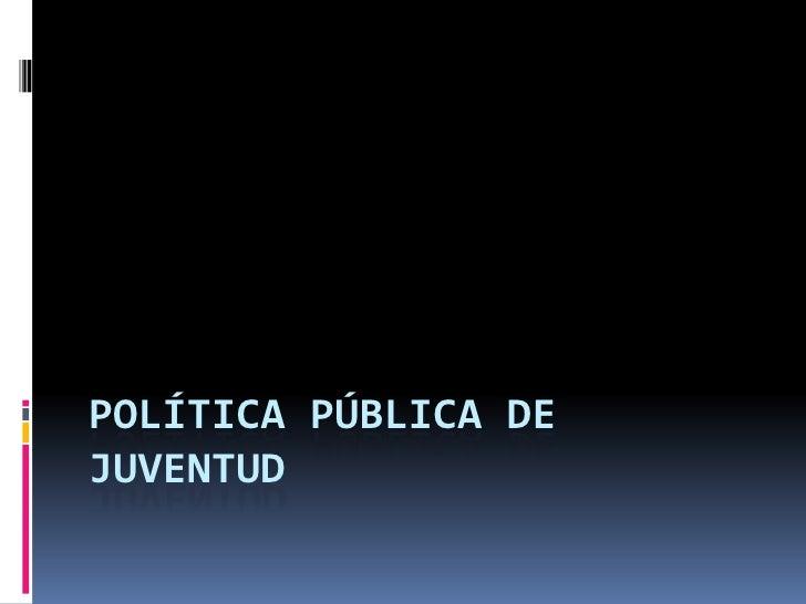 PolíTica PúBlica De Juventud