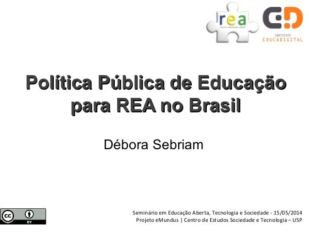 Débora Sebriam Política Pública de EducaçãoPolítica Pública de Educação para REA no Brasilpara REA no Brasil Seminário em ...