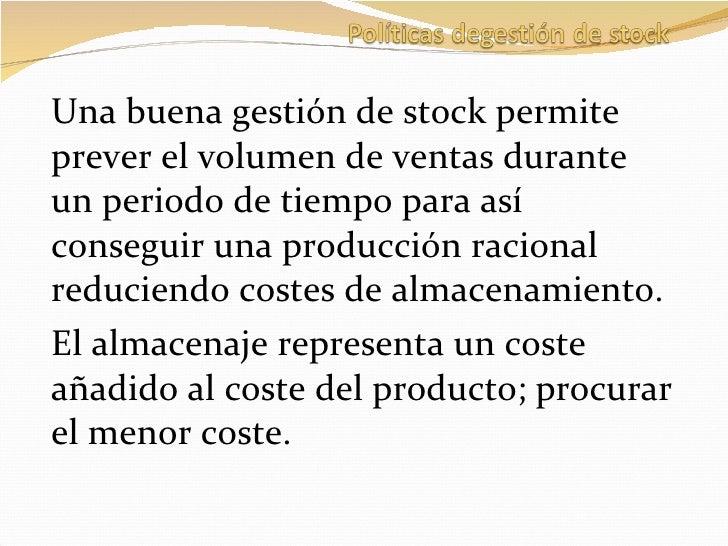Una buena gestión de stock permite prever el volumen de ventas durante un periodo de tiempo para así conseguir una producc...