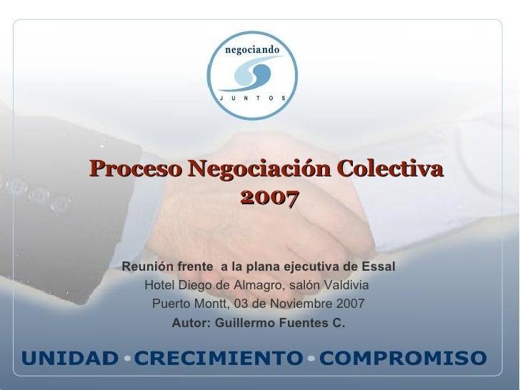 Proceso Negociación Colectiva  2007 Reunión frente  a la plana ejecutiva de Essal Hotel Diego de Almagro, salón Valdivia  ...