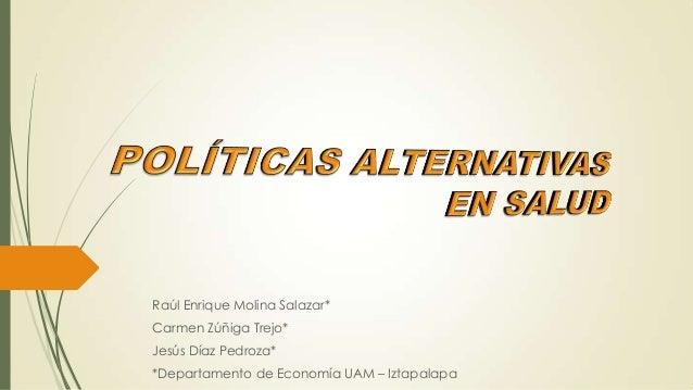 Raúl Enrique Molina Salazar*Carmen Zúñiga Trejo*Jesús Díaz Pedroza**Departamento de Economía UAM – Iztapalapa
