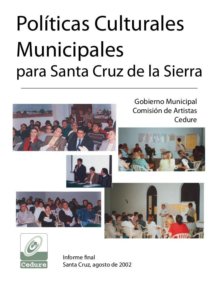 Políticas CulturalesMunicipalespara Santa Cruz de la Sierra                                    Gobierno Municipal         ...