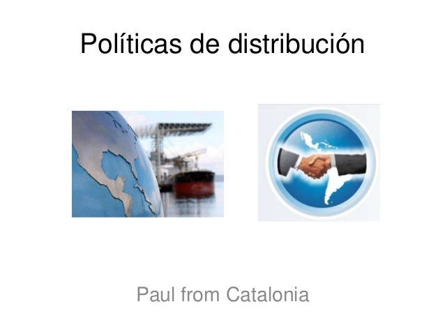 Políticas de distribución  Paul from Catalonia