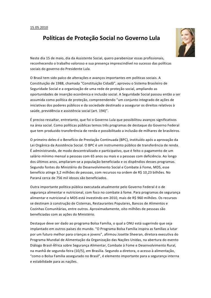15.05.2010          Políticas de Proteção Social no Governo Lula   Neste dia 15 de maio, dia da Assistente Social, quero p...