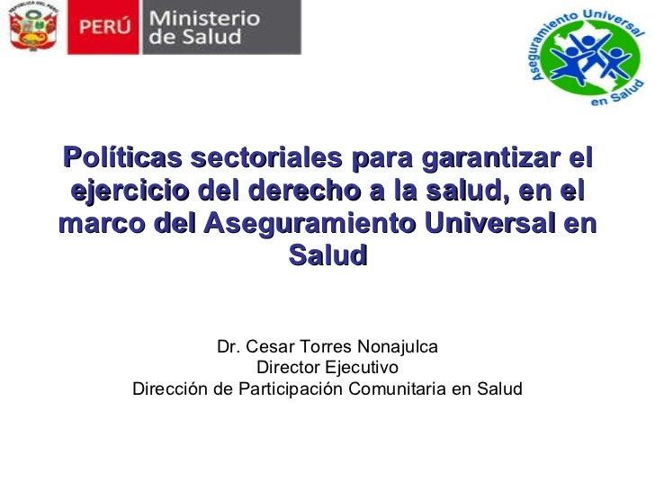 Políticas sectoriales para garantizar el ejercicio del derecho a la salud, en el marco del Aseguramiento Universal en Salu...