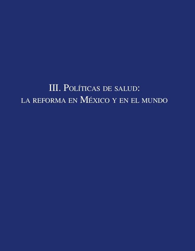 III. POLÍTICAS DE SALUD: LA REFORMA EN MÉXICO Y EN EL MUNDO  21