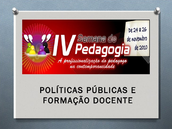 POLÍTICAS PÚBLICAS E FORMAÇÃO DOCENTE