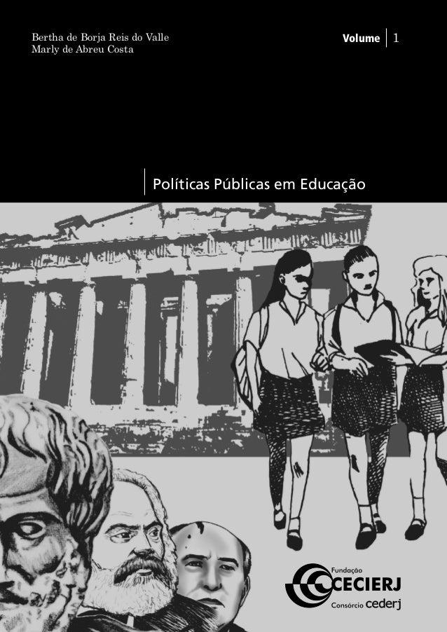Bertha de Borja Reis do Valle   Volume 1  Marly de Abreu Costa   Políticas Públicas em Educação