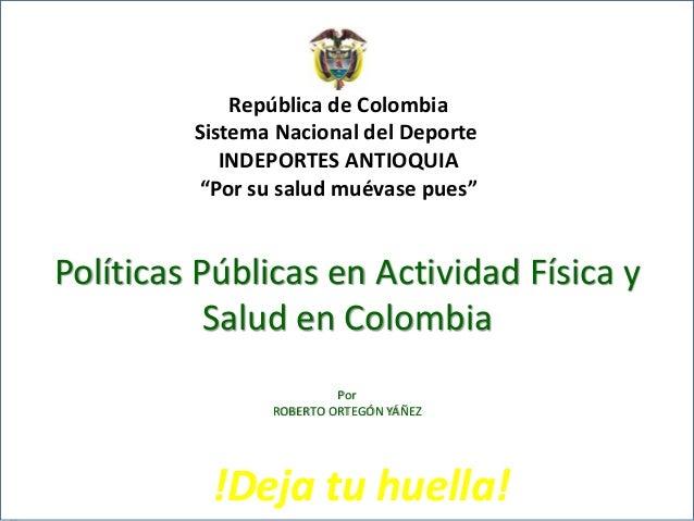 """República de Colombia Sistema Nacional del Deporte INDEPORTES ANTIOQUIA """"Por su salud muévase pues"""" II ENCUENTRO DEPARTAME..."""