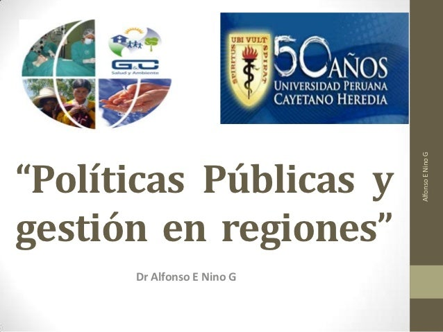 "Alfonso E Nino G""Políticas Públicas ygestión en regiones""      Dr Alfonso E Nino G"