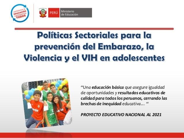 """""""Una educación básica que asegure igualdad de oportunidades y resultados educativos de calidad para todos los peruanos, ce..."""
