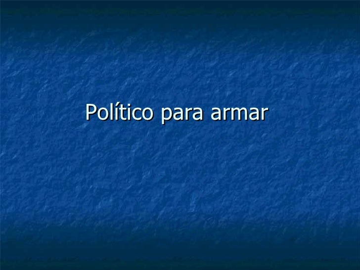 Político para armar