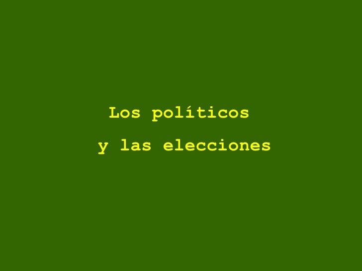 Los políticos  y las elecciones