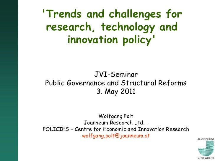 Trends and challenges for research, technology and     innovation policy              JVI-SeminarPublic Governance and Str...