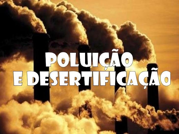 Poluição e desertificao final