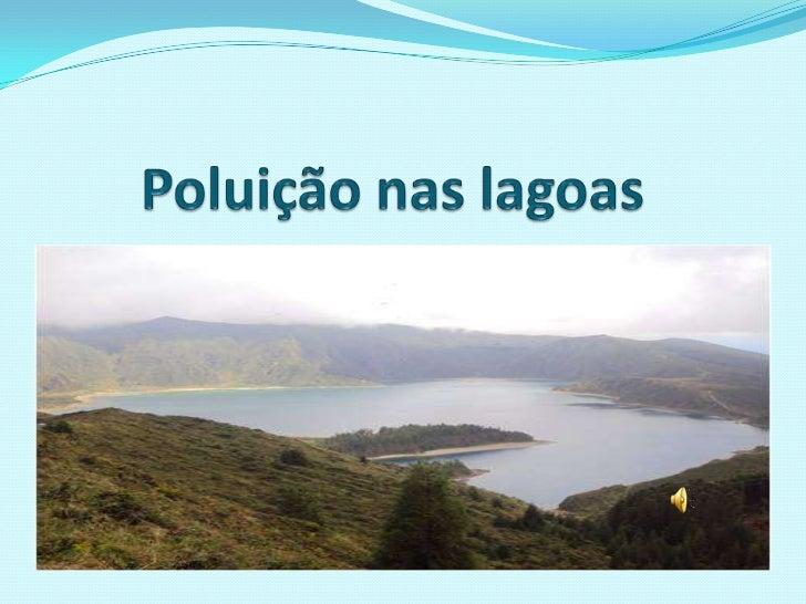 Poluição nas lagoas<br />