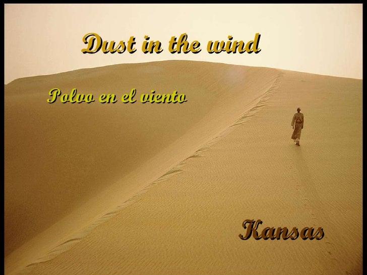 Dust in the wind  Kansas Polvo en el viento