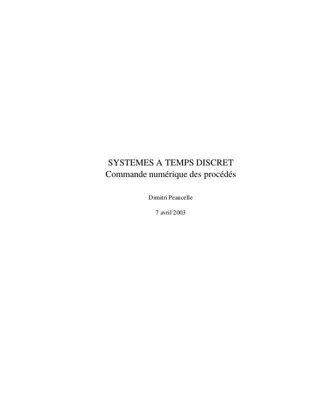 SYSTEMES A TEMPS DISCRETCommande num´ rique des proc´ d´ s            e               e e           Dimitri Peaucelle     ...
