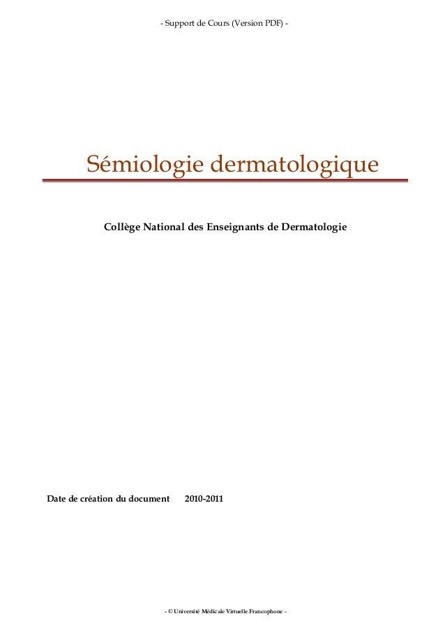 - Support de Cours (Version PDF) - Sémiologie dermatologique Collège National des Enseignants de Dermatologie Date de créa...