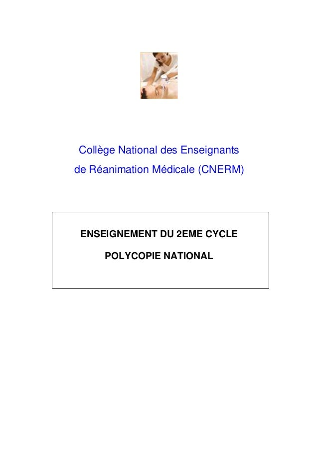 Collège National des Enseignants de Réanimation Médicale (CNERM) ENSEIGNEMENT DU 2EME CYCLE POLYCOPIE NATIONAL