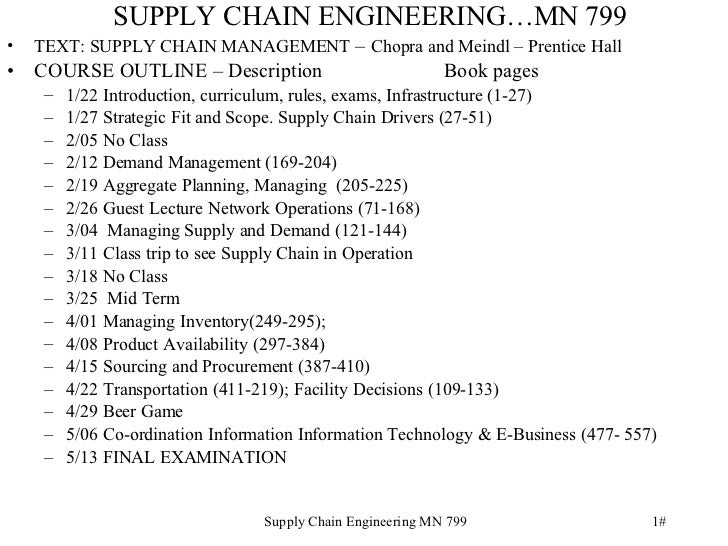 SUPPLY CHAIN ENGINEERING…MN 799 <ul><li>TEXT: SUPPLY CHAIN MANAGEMENT  –  Chopra and Meindl – Prentice Hall </li></ul><ul>...