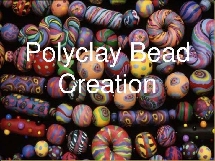 Polyclay Bead  Creation