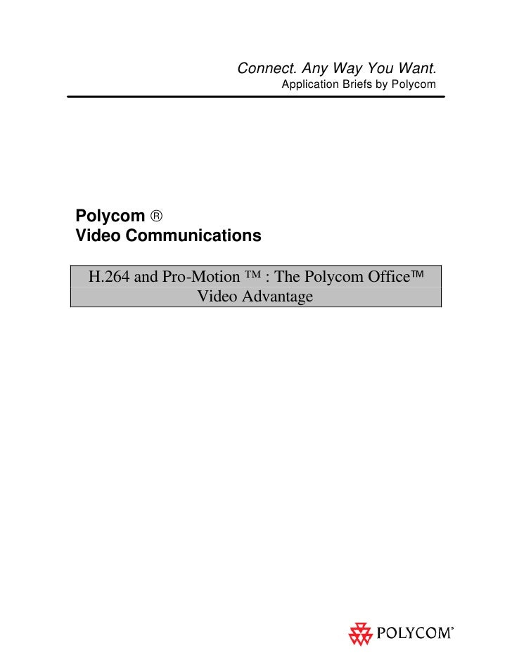 Connect. Any Way You Want.                           Application Briefs by Polycom     Polycom ® Video Communications   H....