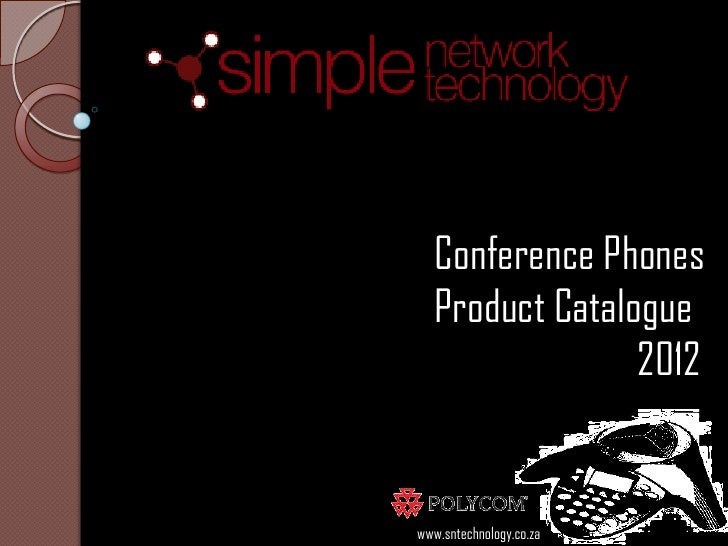 Conference Phones   Product Catalogue                 2012www.sntechnology.co.za