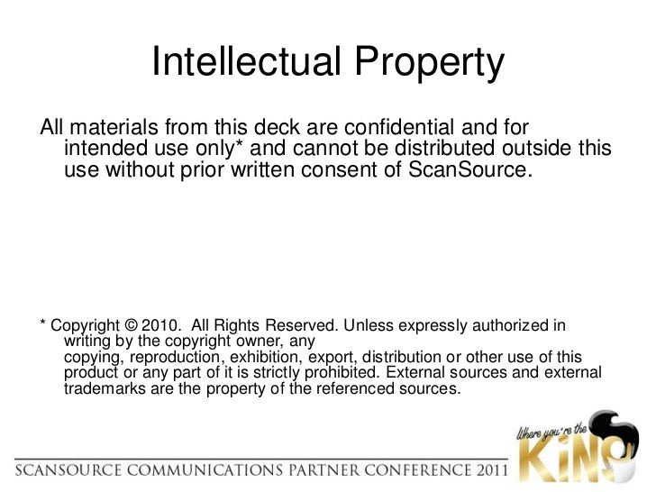 Intellectual Property<br />All materials from this deck are confidential and for intended use only* and cannot be distribu...