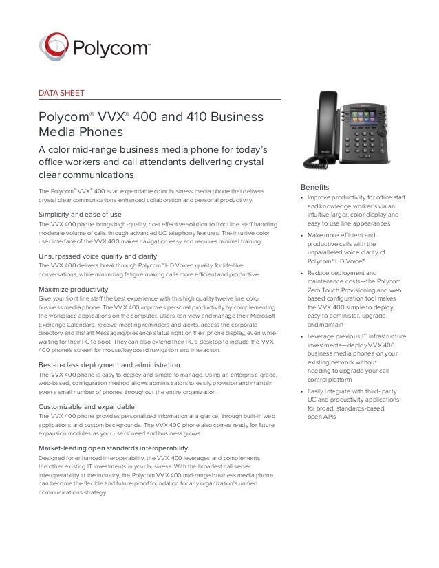 DATA SHEET Polycom® VVX® 400 and 410 Business Media Phones A color mid-range business media phone for today's office worke...