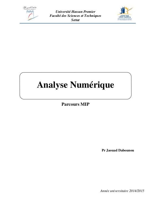 Université Hassan Premier Faculté des Sciences et Techniques Settat Parcours MIP Analyse Numérique Pr Jaouad Dabounou Anné...