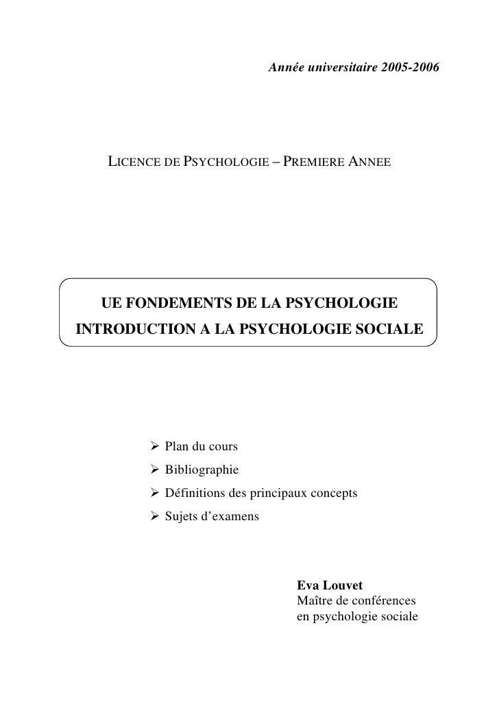 Année universitaire 2005-2006   LICENCE DE PSYCHOLOGIE – PREMIERE ANNEE  UE FONDEMENTS DE LA PSYCHOLOGIEINTRODUCTION A LA ...