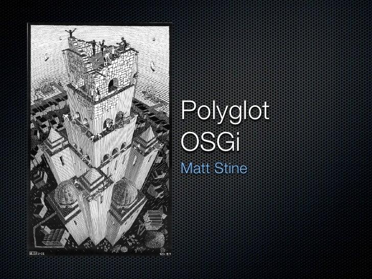 Polyglot OSGi Matt Stine