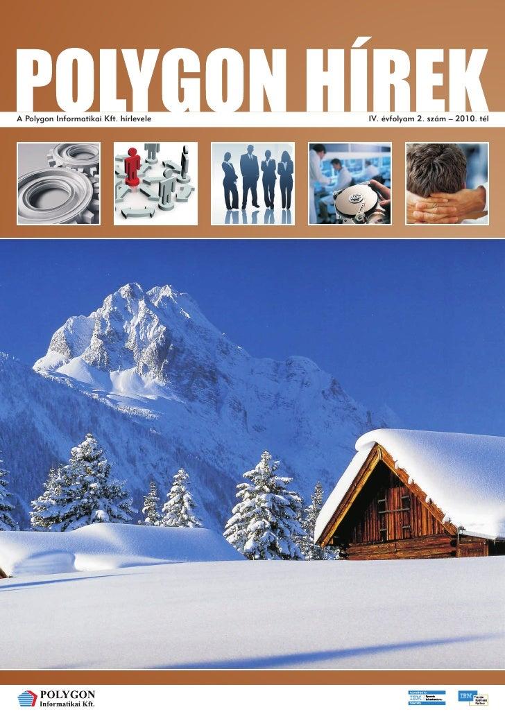 A Polygon Informatikai Kft. hírlevele   IV. évfolyam 2. szám – 2010. tél
