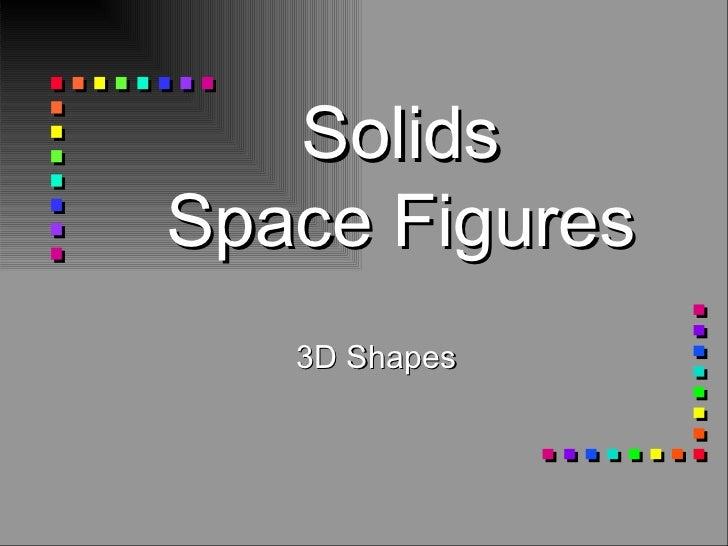 SolidsSpace Figures   3D Shapes